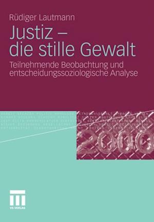 Justiz - die stille Gewalt af Rudiger Lautmann