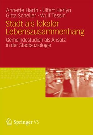 Stadt als lokaler Lebenszusammenhang af Annette Harth, Gitta Scheller, Wulf Tessin