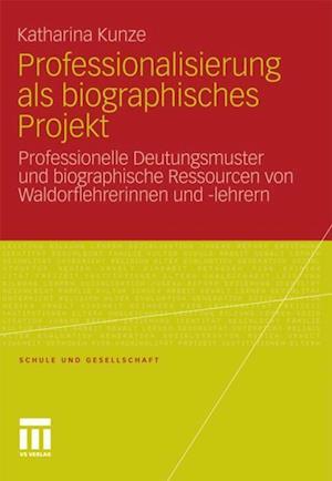 Professionalisierung als biographisches Projekt af Katharina Kunze