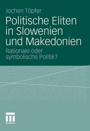 Politische Eliten in Slowenien und Makedonien af Jochen Topfer