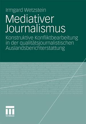 Mediativer Journalismus af Irmgard Wetzstein
