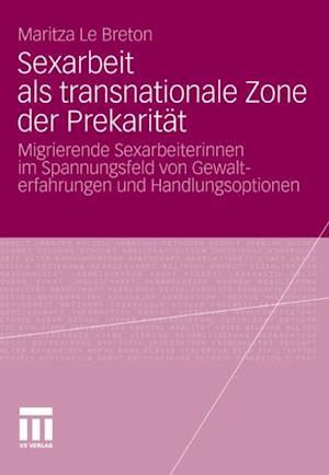 Sexarbeit als transnationale Zone der Prekaritat af Maritza Le Breton