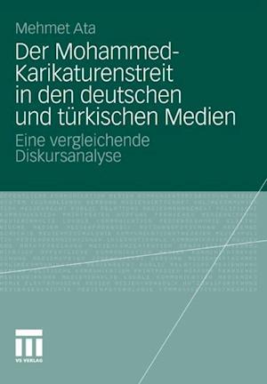 Der Mohammed-Karikaturenstreit in den deutschen und turkischen Medien af Mehmet Ata