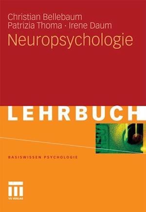 Neuropsychologie af Christian Bellebaum, Irene Daum, Patrizia Thoma
