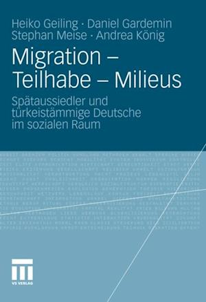 Migration - Teilhabe - Milieus af Andrea Konig, Stephan Meise, Heiko Geiling