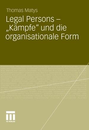 Legal Persons - Kampfe' und die organisationale Form af Thomas Matys