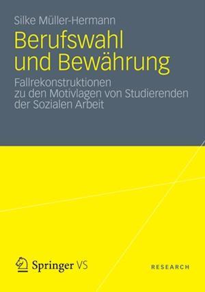 Berufswahl und Bewahrung af Silke Muller Hermann
