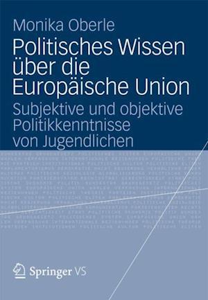 Politisches Wissen uber die Europaische Union af Monika Oberle
