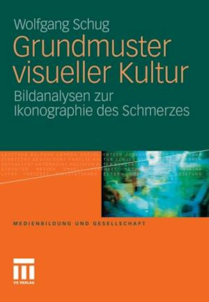Grundmuster visueller Kultur af Wolfgang Schug