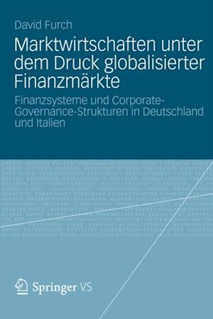 Marktwirtschaften unter dem Druck globalisierter Finanzmarkte af David Furch