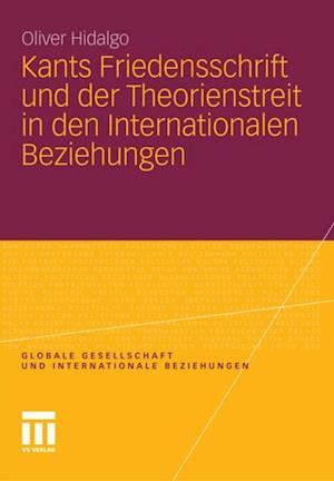 Kants Friedensschrift und der Theorienstreit in den Internationalen Beziehungen af Oliver Hidalgo