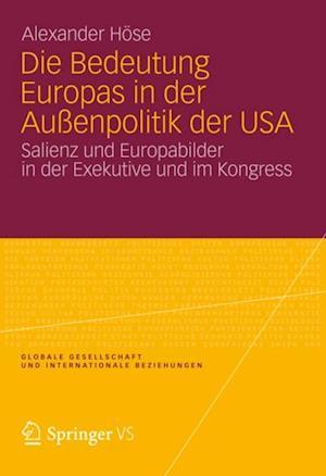Die Bedeutung Europas in der Auenpolitik der USA af Alexander Hose