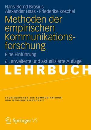 Methoden der empirischen Kommunikationsforschung af Alexander Haas, Hans-Bernd Brosius, Friederike Koschel