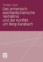 Das armenisch-aserbaidschanische Verhaltnis und der Konflikt um Berg-Karabach