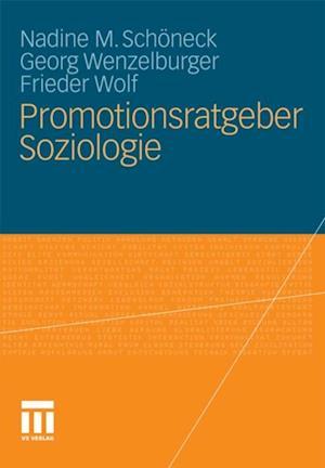 Promotionsratgeber Soziologie af Frieder Wolf, Georg Wenzelburger, Nadine M. Schoneck