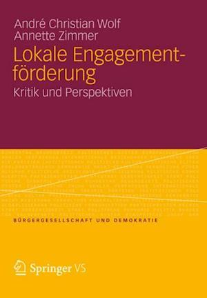 Lokale Engagementforderung af Andre Christian Wolf, Annette E. Zimmer