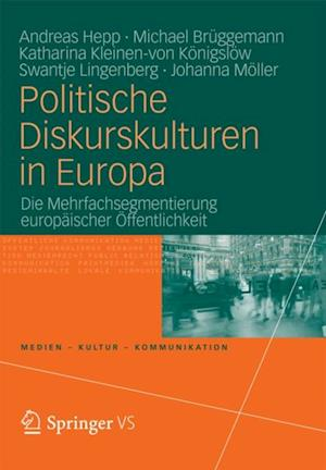 Politische Diskurskulturen in Europa af Andreas Hepp, Michael Bruggemann, Swantje Lingenberg