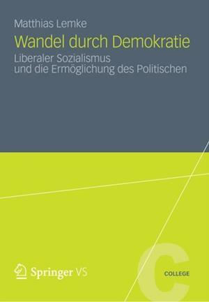 Wandel durch Demokratie af Matthias Lemke