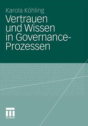 Vertrauen und Wissen in Governance-Prozessen af Karola Kohling