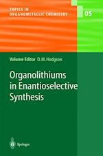 Organolithiums in Enantioselective Synthesis (Topics in Organometallic Chemistry, nr. 5)