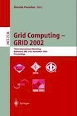Grid Computing - GRID 2002 (Lecture Notes in Computer Science, nr. 2536)