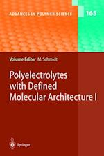 Polyelectrolytes with Defined Molecular Architecture I (ADVANCES IN POLYMER SCIENCE, nr. 165)
