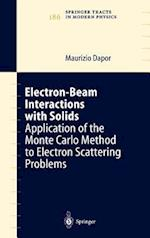Electron-Beam Interactions with Solids : Application of the Monte Carlo Method to Electron Scattering Problems af Maurizio Dapor