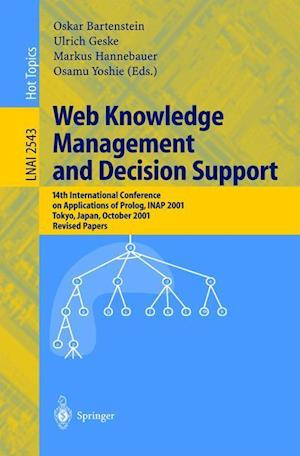 Web Knowledge Management and Decision Support : 14th International Conference on Applications of Prolog, INAP 2001, Tokyo, Japan, October 20-22, 2001,