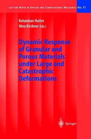 Dynamic Response of Granular and Porous Materials under Large and Catastrophic Deformations