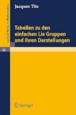 Tabellen Zu Den Einfachen Lie Gruppen Und Ihren Darstellungen af Jacques Tits