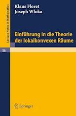 Einfuhrung in Die Theorie Der Lokalkonvexen Raume af Joseph Wloka, Klaus Floret