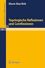 Topologische Reflexionen Und Coreflexionen af Horst Herrlich