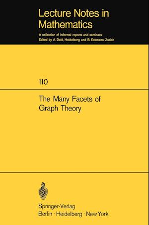 The Many Facets of Graph Theory : Proceedings of the Conference held at Western Michigan University, Kalamazoo/MI., October 31 - November 2, 1968