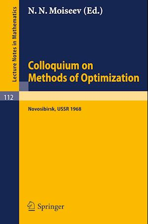 Colloquium on Methods of Optimization : Held in Novosibirsk/USSR, June 1968