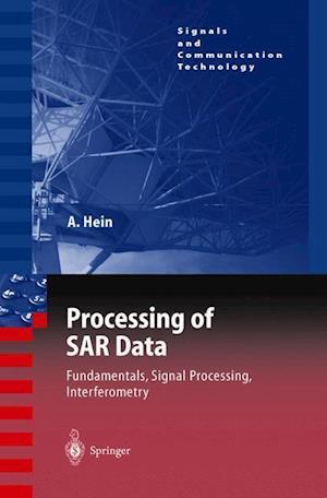 Processing of SAR Data: Fundamentals, Signal Processing, Interferometry