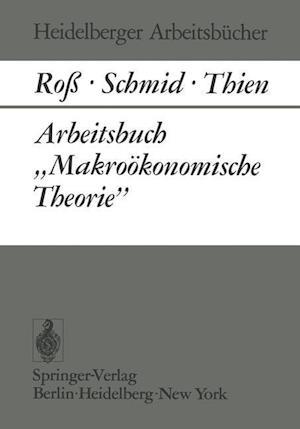 """Arbeitsbuch """"Makrookonomische Theorie"""""""