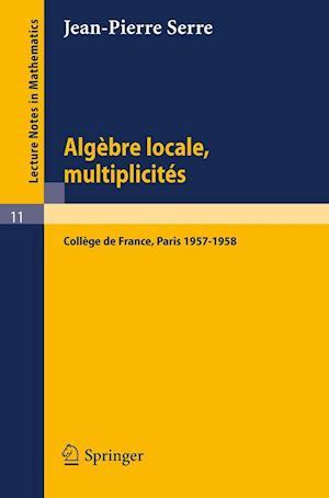 Algebre Locale Multiplicites : Cours Au College D