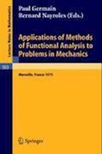 Applications of Methods of Functional Analysis to Problems in Mechanics (Lecture Notes in Mathematics, nr. 503)