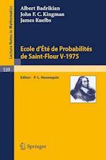Ecole D'Ete de Probabilites de Saint-Flour V, 1975 af J. F. C. Kingman, A. Badrikian