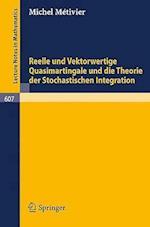 Reelle Und Vektorwertige Quasimartingale Und Die Theorie Der Stochastischen Integration af M. Metivier