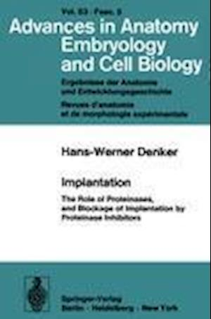 Implantation : The Role of Proteinases, and Blockage of Implantation by Proteinase Inhibitors