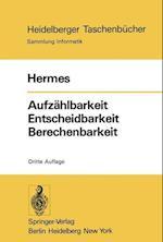 Aufzahlbarkeit Entscheidbarkeit Berechenbarkeit af Hans Hermes