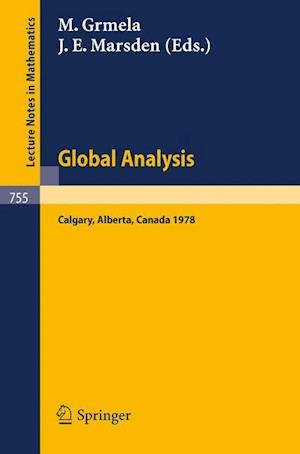 Global Analysis : Proceedings of the Biennial Seminar of the Canadian Mathematical Congress, Calgary, Alberta, June 12-27, 1978