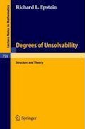 Degrees of Unsolvability : Structure and Theory