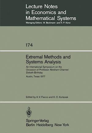 Extremal Methods and Systems Analysis : An International Symposium on the Occasion of Professor Abraham Charnes' Sixtieth Birthday Austin, Texas, Sept