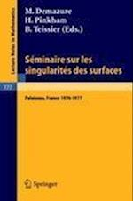 Seminaire Sur Les Singularites Des Surfaces