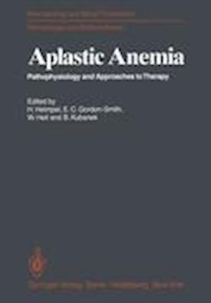 Aplastic Anemia : Pathophysiology and Approaches to Therapy