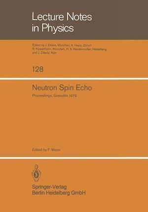 Neutron Spin Echo: Proceedings of a Laue-Langevin Institut Workshop Grenoble, October 15 16, 1979