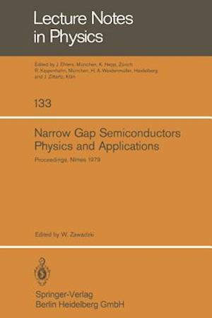 Narrow Gap Semiconductors Physics and Applications : Proceedings of the International Summer School Held in Nîmes, France, September 3 - 15, 1979