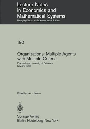 Organizations: Multiple Agents with Multiple Criteria : Proceedings of the Fourth International Conference on Multiple Criteria Decision Making, Unive